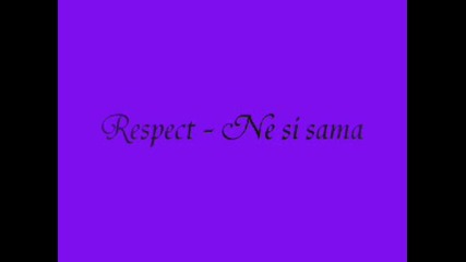 Respect - Ne si sama