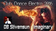 Db Stivensun - Imaginary ( Bulgarian Club, Dance Electro 2016 )