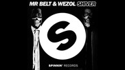 *2014* Mr. Belt & Wezol - Shiver ( Radio edit )