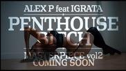 [!new!] Alex P. feat. Играта – Penthouse Bitch