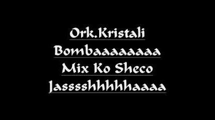 Ork.kristali - - bombaa - mixxxxxx