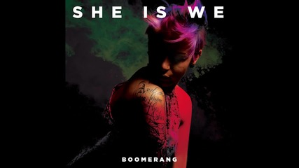 She Is We - Boomerang (2015)
