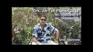 Ork. Jik Tak Pleven 2012 - 100те кинта!