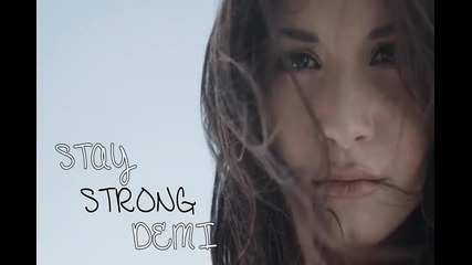 Stay Strong Demi