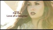 Demi Lovato - For the Love of a Daughter + бг субс