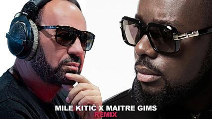 Mile Kitic X Maitre Gims - REMIX - Ne daj Boze