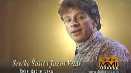 Srecko Susic i Juzni Vetar - Reke dalje teku (prevod)