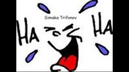 Един луд - Симака Трифонов *смях*