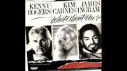 Kenny Rogers & Kim Carnes & James Ingram - What About Me
