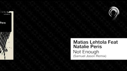~house~ Matias Lehtola Feat Natalie Peris - Not Enough
