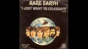 Rare Earth - Just Want To Celebrate