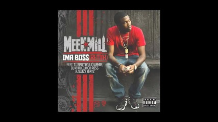 Meek Mill ft. T.i., Rick Ross, Lil Wayne, Birdman & Swizz Beatz - Ima Boss ( Remix )
