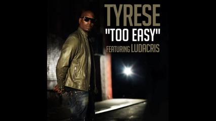 Tyrese ft. Ludacris - Too Easy ( Dirty Version ) 2011 + Download link