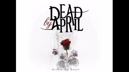 Dead By April - Within My Heart (превод)