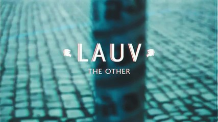 Lauv - The Other ( Official Lyric Video )
