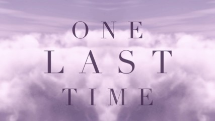 Ariana Grande - One Last Time (Оfficial video)