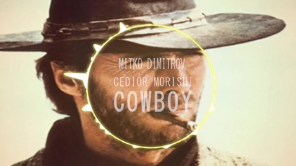 Митко Димитров § Cedior Morishi- Cowboy