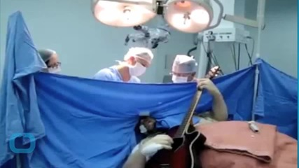 Brazilian Patient Plays Guitar During His Own Brain Surgery