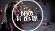 Karol Sevilla: Besos de ceniza (lyrcs music video)