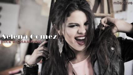 Превод! Selena Gomez - Like a champion Селена Гомез - Като шампион