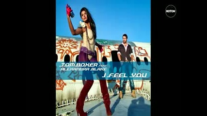 Tom Boxer feat. Alexandra Blake - I Feel You [ Official Video ]