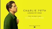 2о16! Charlie Puth - Losing My Mind ( Аудио )