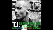 T. I . - Remember Me Feat. Mary J. Blige [lyrics]
