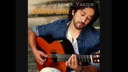 Fettah Can - Sana Affetmek Yak-s-r (2011 Single)