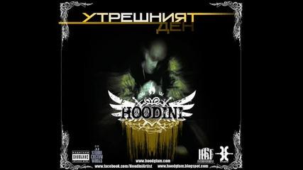 New!!! Hoodini - Утрешният Ден (април 2011)