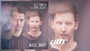 Atb feat Alle Farben and James Blunt - Walk away (club mix)
