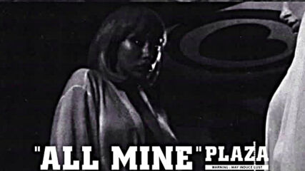 Plaza - All Mine _official Audio_