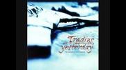 Trading Yesterday - Shattered