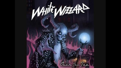 White Wizzard - Live Free or Die