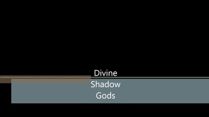Divine Shadow Gods The New Generation