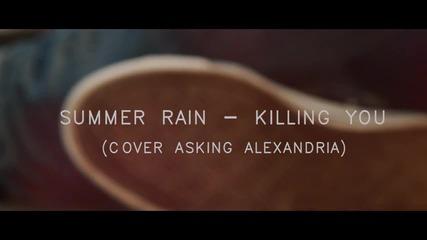 SUMMER RAIN - Killing You ( Cover Asking Alexandria )