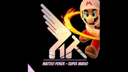 Matteo Poker - Super Mario (original Club Mix)