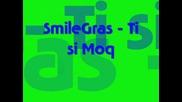 Размазваща Песничка Smilegras -ти си моя