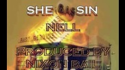 Nell - She Gassin (prod. by Nixon Bail) [2013]