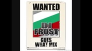 Gues What Mix (dj Fr0st)
