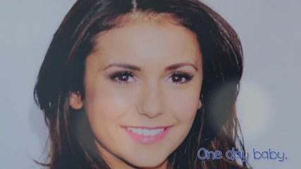 She doesn't think about you all the time... / Hbd, Nina Dobrev! /