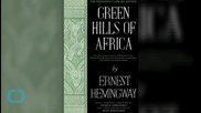 Ernest Hemingway's 'Green Hills of Africa' Reissued