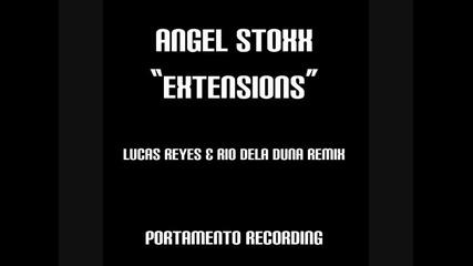 Angel Stoxx Extensions (lucas Reyes & Rio Dela Duna Remix)