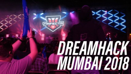 What can you expect at DreamHack Mumbai 2018?