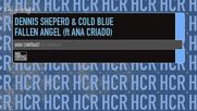 Dennis Sheperd and Cold Blue ft. Ana Criado - Fallen Angel ( Dennis Sheperd Club Mix )