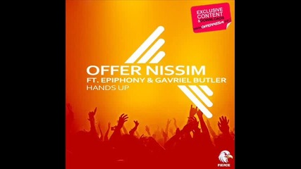 New! Offer Nissim Feat. Epiphony and Gavriel Butler - Hands Up