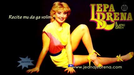 Lepa Brena - Recite mu da ga volim ( Audio 1984, HD )