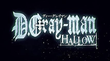D.gray man Hallow Opening