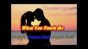 Unknow Artist - Whem You Touch Me (dj befo project club remix 2015) (bulgarian dance music)