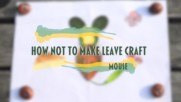 How NOT to make leave craft- Mouse