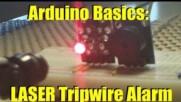 Arduino Basics   How to Build a Laser Tripwire Alarm